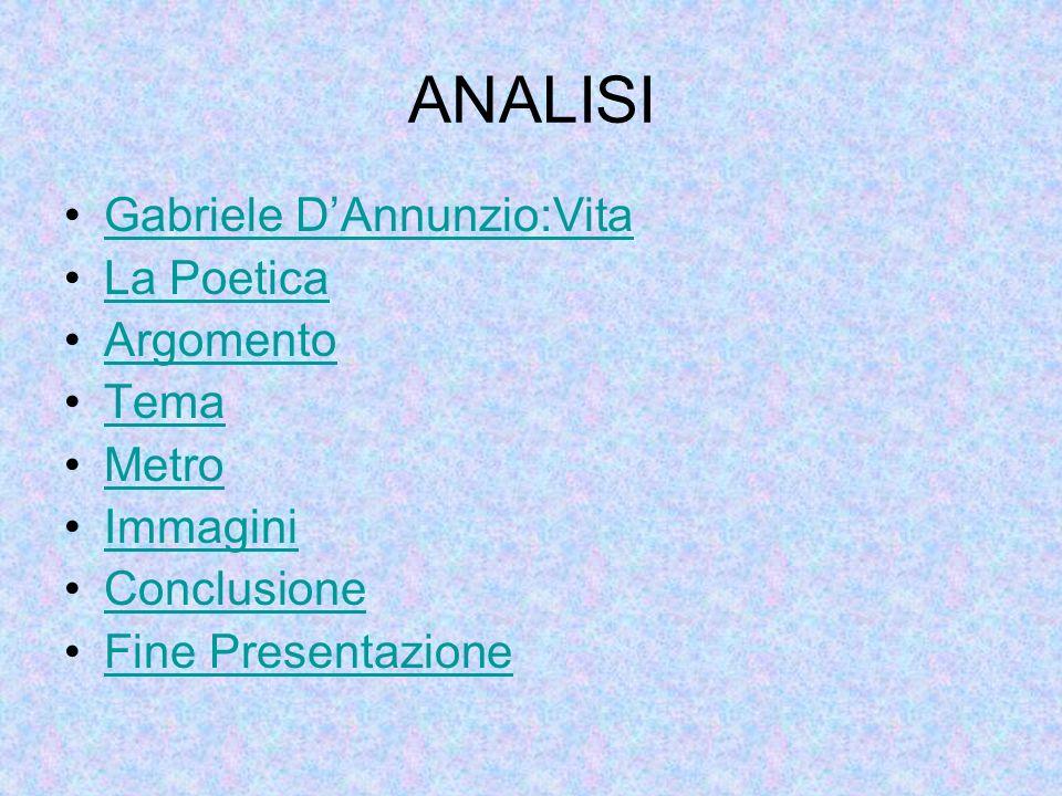 ANALISI Gabriele D'Annunzio:Vita La Poetica Argomento Tema Metro