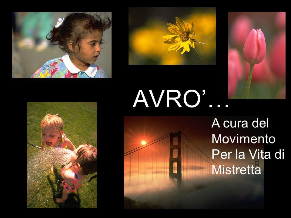 AVRO'… A cura del Movimento Per la Vita di Mistretta rea