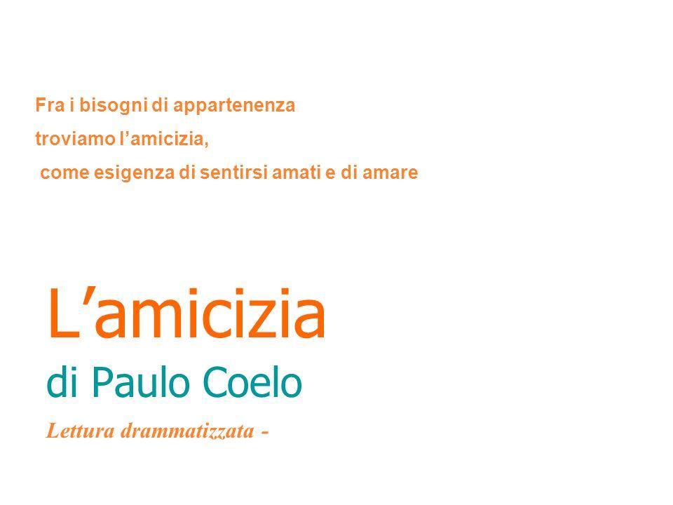 L'amicizia di Paulo Coelo Lettura drammatizzata -
