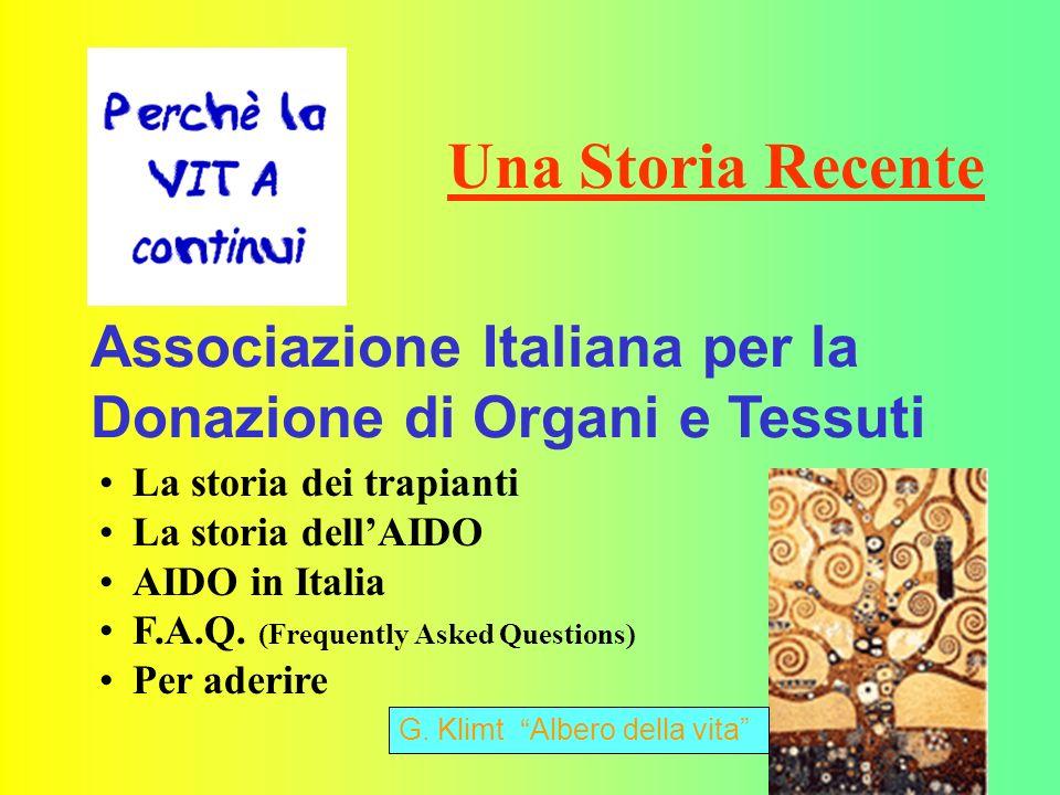 Una Storia Recente Associazione Italiana per la Donazione di Organi e Tessuti. La storia dei trapianti.