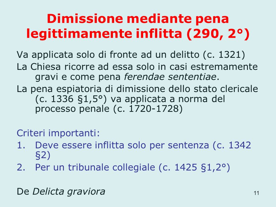 Dimissione mediante pena legittimamente inflitta (290, 2°)