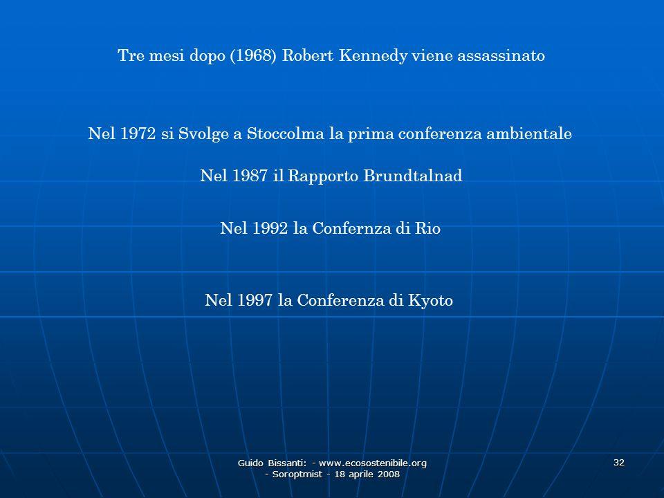Tre mesi dopo (1968) Robert Kennedy viene assassinato