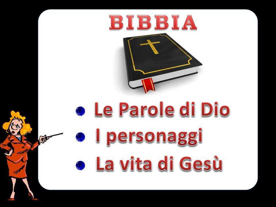 BIBBIA Le Parole di Dio I personaggi La vita di Gesù