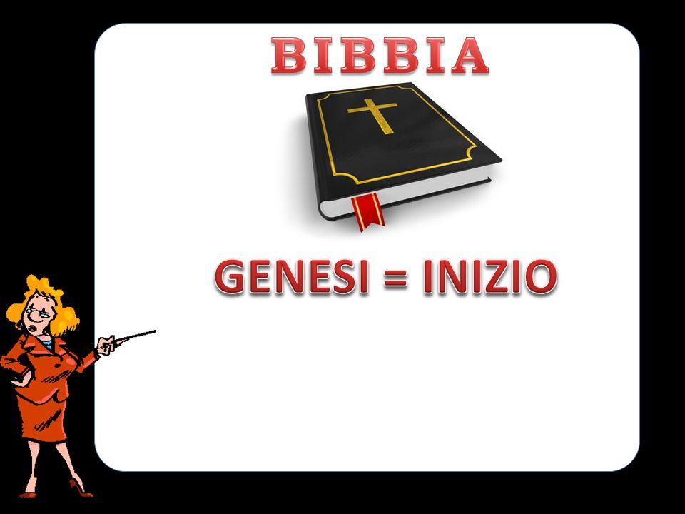 BIBBIA GENESI = INIZIO