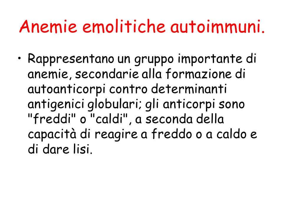Anemie emolitiche autoimmuni.