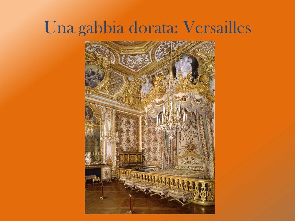 Una gabbia dorata: Versailles
