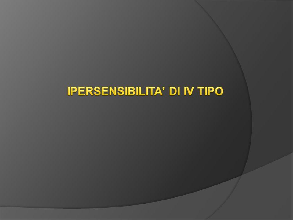 IPERSENSIBILITA' DI IV TIPO