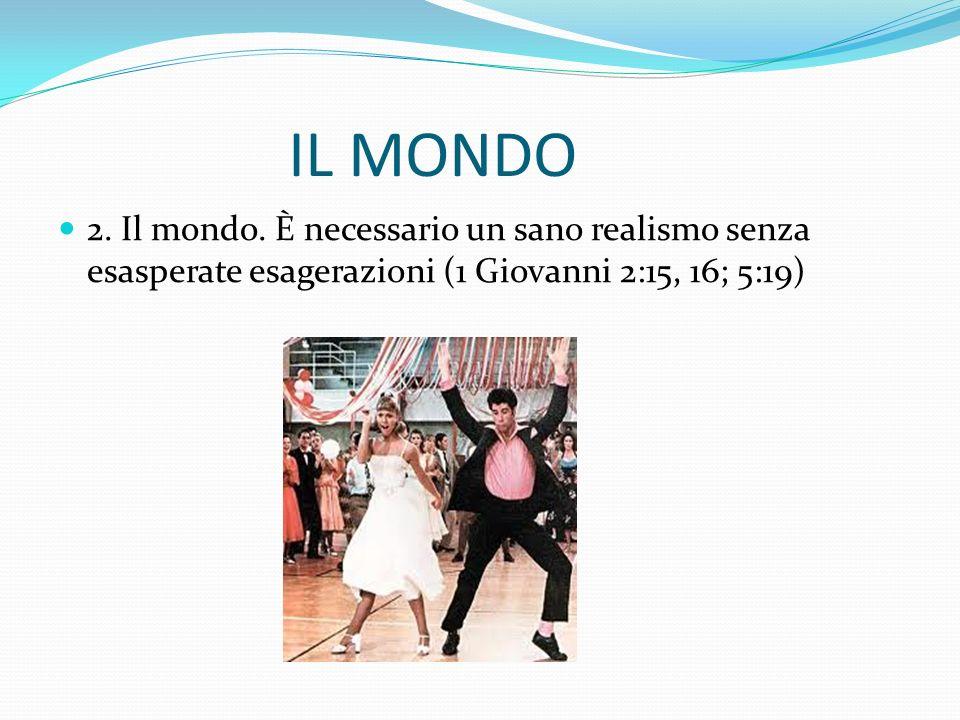 IL MONDO 2. Il mondo.