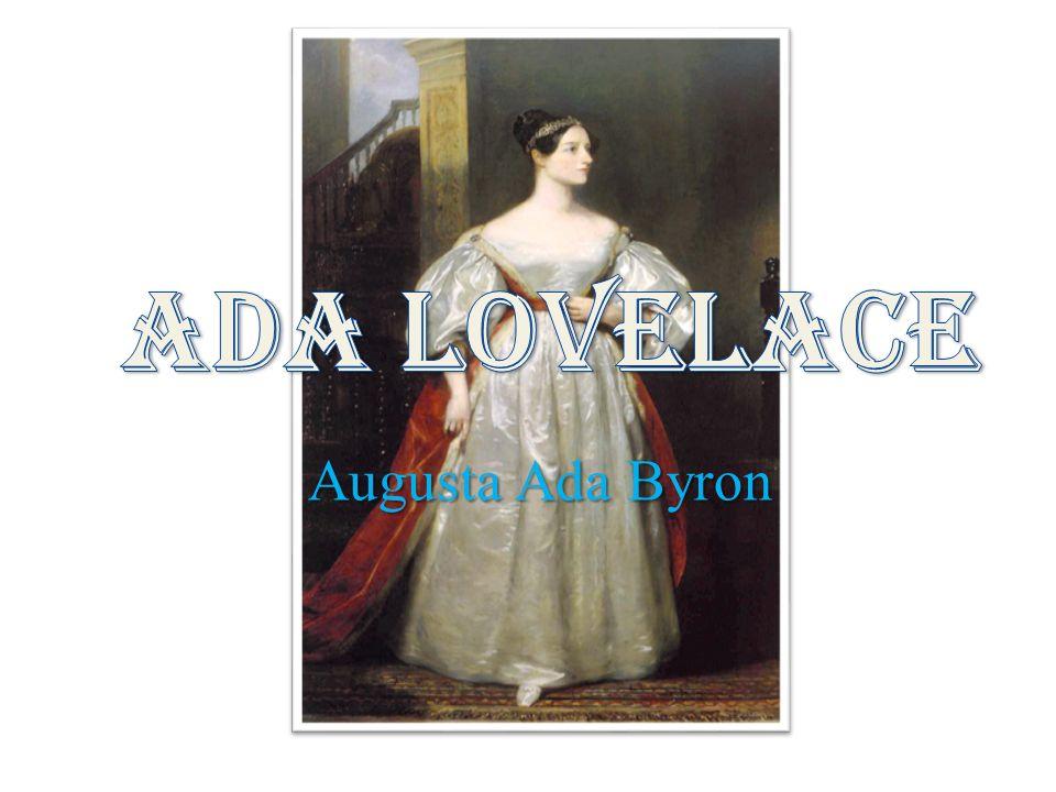 ADA LOVELACE Augusta Ada Byron
