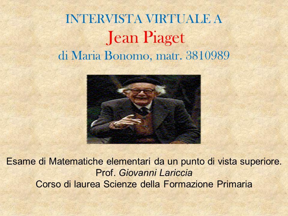 INTERVISTA VIRTUALE A Jean Piaget di Maria Bonomo, matr