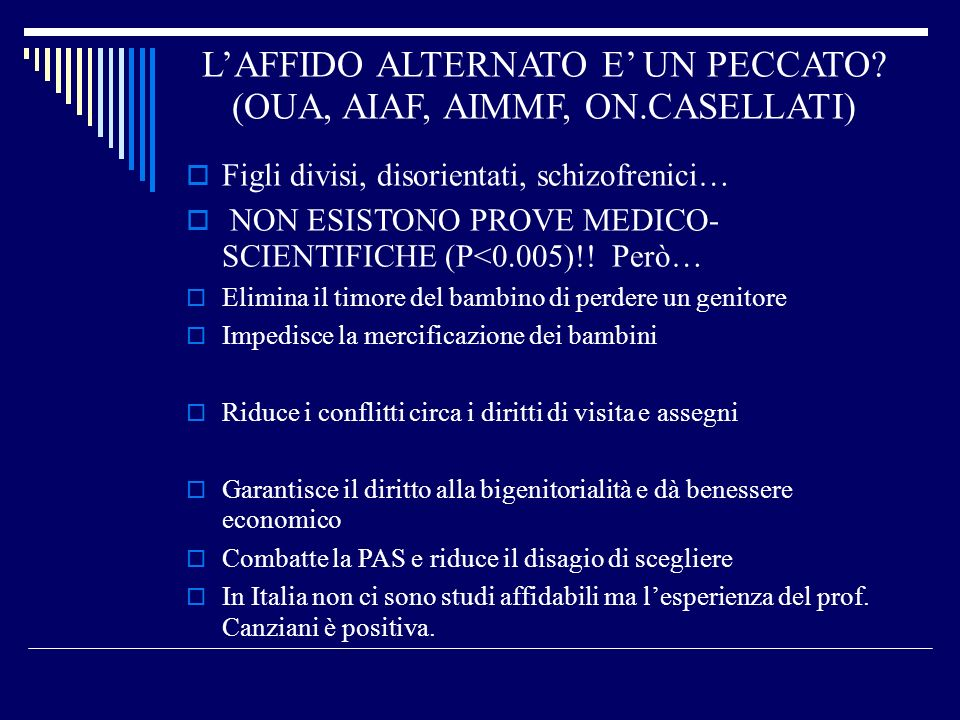 L'AFFIDO ALTERNATO E' UN PECCATO (OUA, AIAF, AIMMF, ON.CASELLATI)