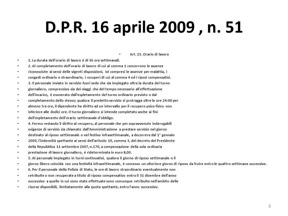 D.P.R. 16 aprile 2009 , n. 51 Art. 15. Orario di lavoro