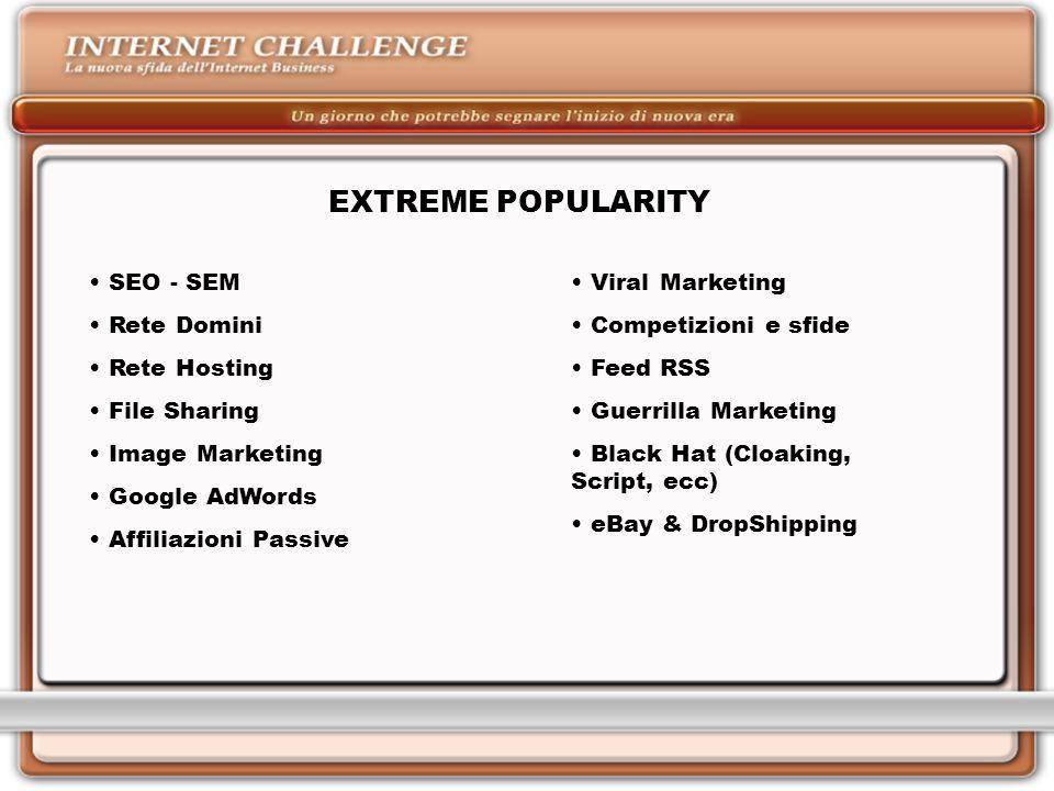 EXTREME POPULARITY SEO - SEM Rete Domini Rete Hosting File Sharing