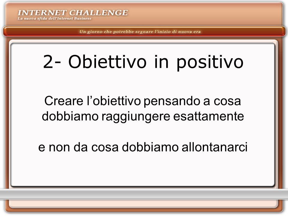 2- Obiettivo in positivo