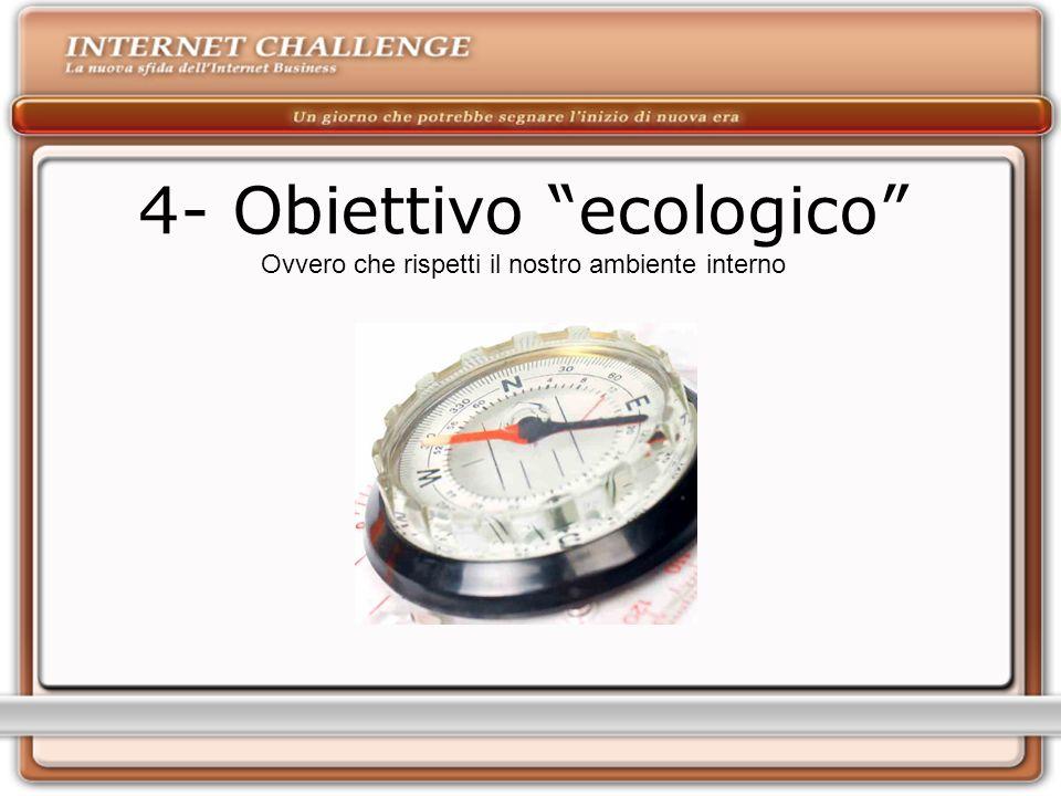 4- Obiettivo ecologico