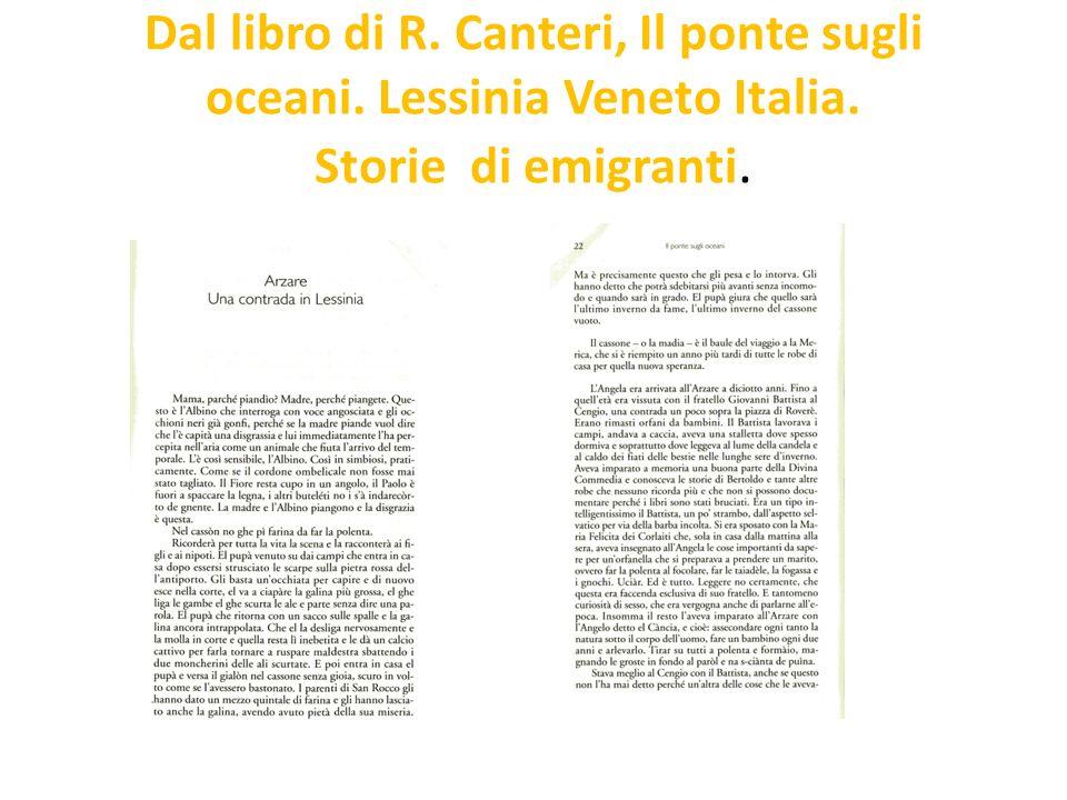 Dal libro di R. Canteri, Il ponte sugli oceani. Lessinia Veneto Italia
