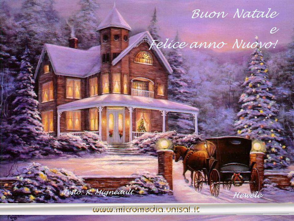 Buon Natale e Felice anno Nuovo! Testo: R. Migneault. Hewele