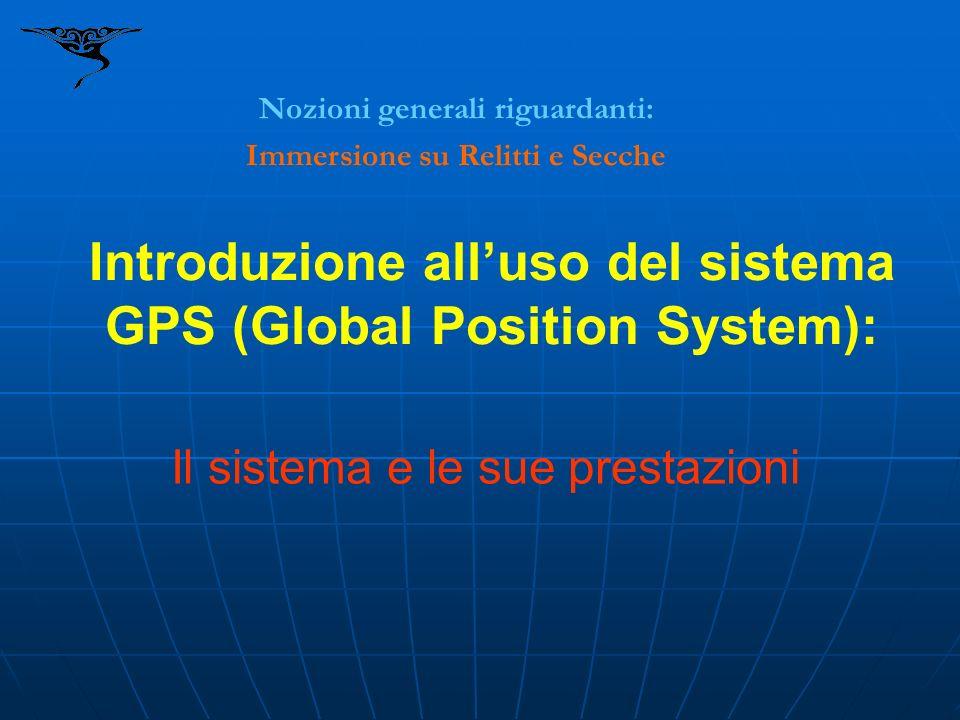 Introduzione all'uso del sistema GPS (Global Position System):