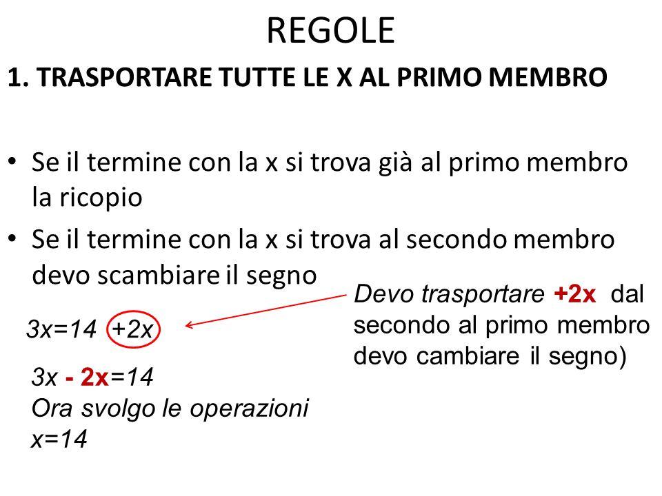 REGOLE 1. TRASPORTARE TUTTE LE X AL PRIMO MEMBRO