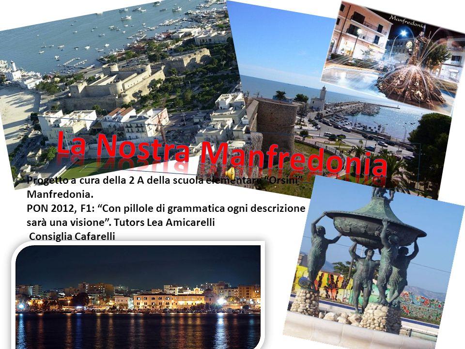 La Nostra Manfredonia Progetto a cura della 2 A della scuola elementare Orsini Manfredonia.