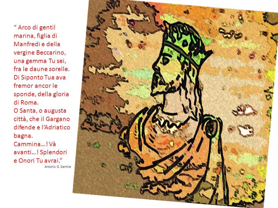 Di Siponto Tua ava fremor ancor le sponde, della gloria di Roma.