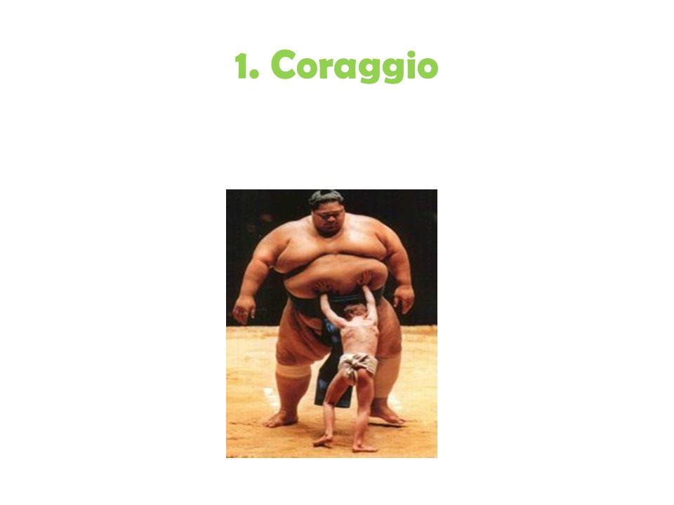 1. Coraggio
