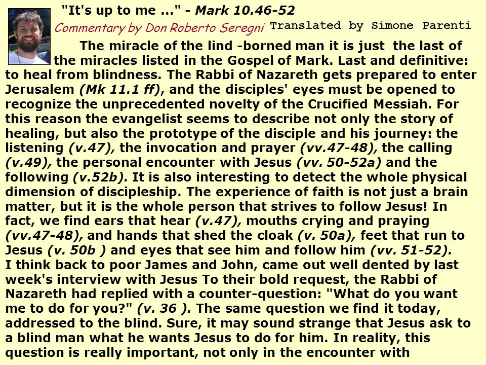 It s up to me ... - Mark 10.46-52 Commentary by Don Roberto Seregni Translated by Simone Parenti