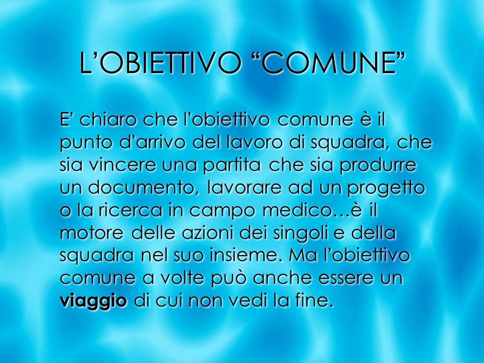 L'OBIETTIVO COMUNE