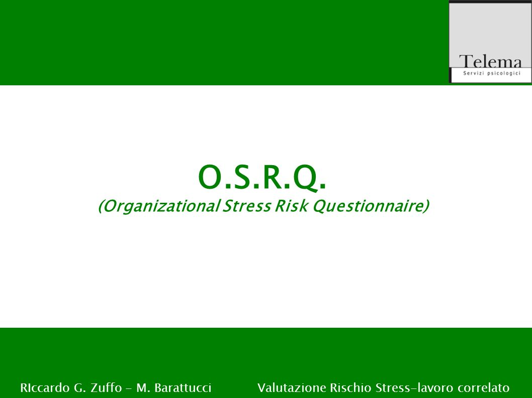 O.S.R.Q. (Organizational Stress Risk Questionnaire)
