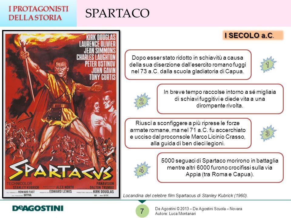 SPARTACO I PROTAGONISTI DELLA STORIA I SECOLO a.C. 1 2 3 4 7