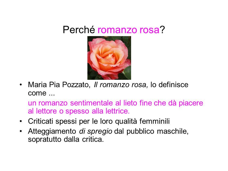 Perché romanzo rosa Maria Pia Pozzato, Il romanzo rosa, lo definisce come ...