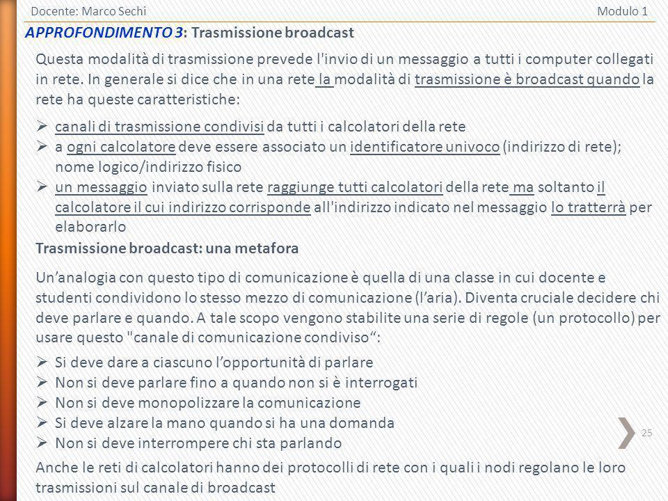APPROFONDIMENTO 3: Trasmissione broadcast