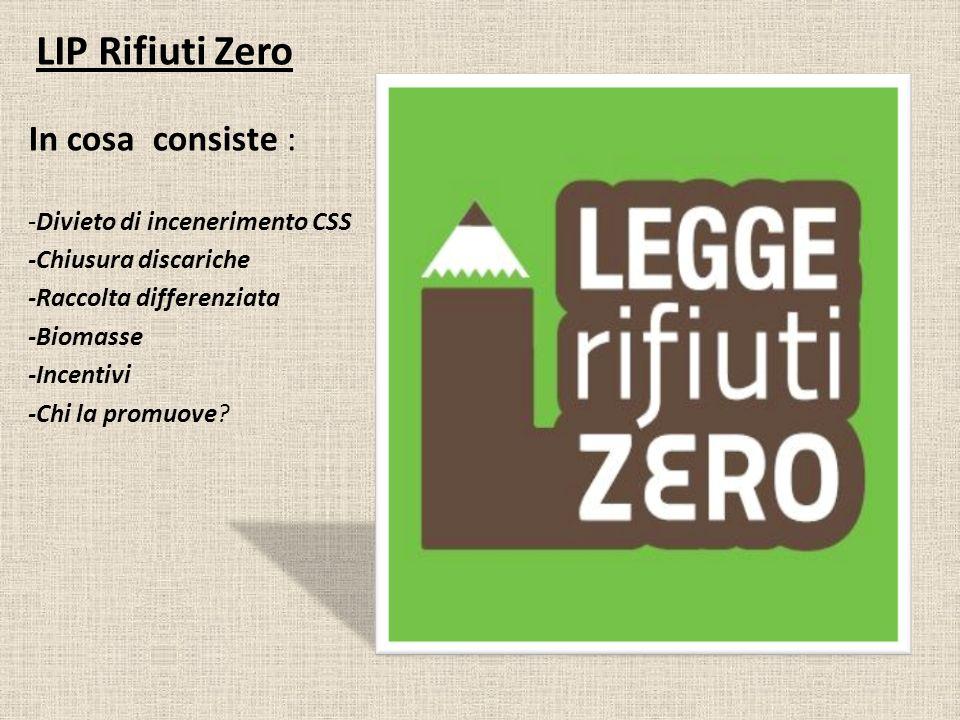 LIP Rifiuti Zero In cosa consiste : -Divieto di incenerimento CSS