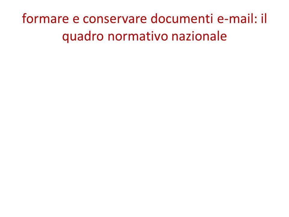 formare e conservare documenti e-mail: il quadro normativo nazionale