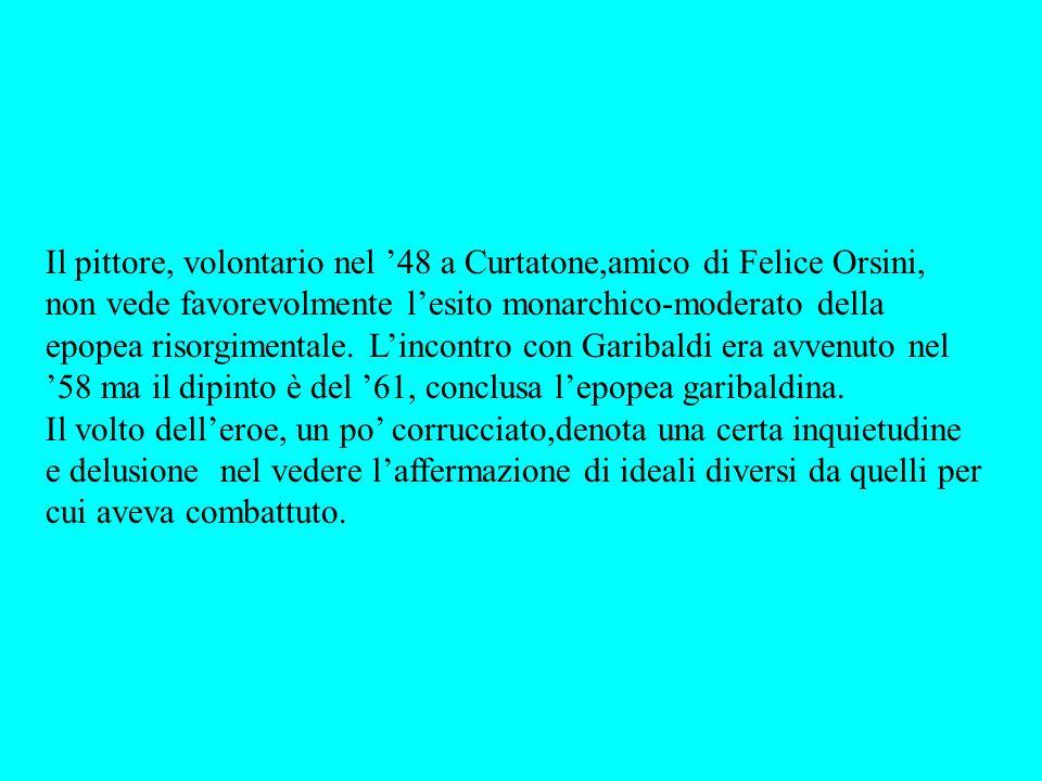 Il pittore, volontario nel '48 a Curtatone,amico di Felice Orsini,