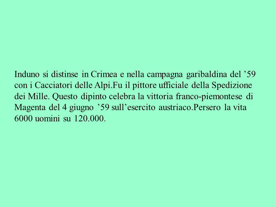 Induno si distinse in Crimea e nella campagna garibaldina del '59