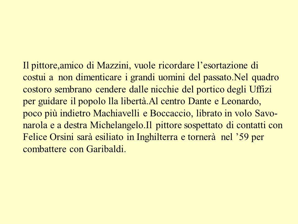 Il pittore,amico di Mazzini, vuole ricordare l'esortazione di
