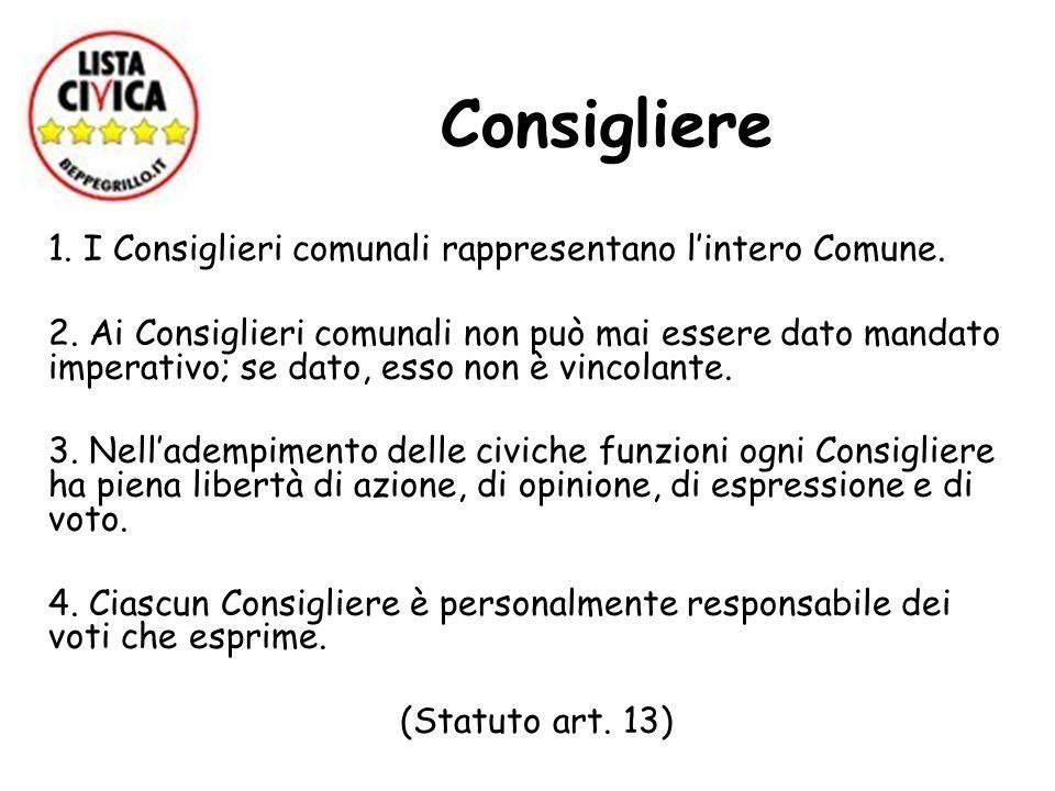 Consigliere 1. I Consiglieri comunali rappresentano l'intero Comune.