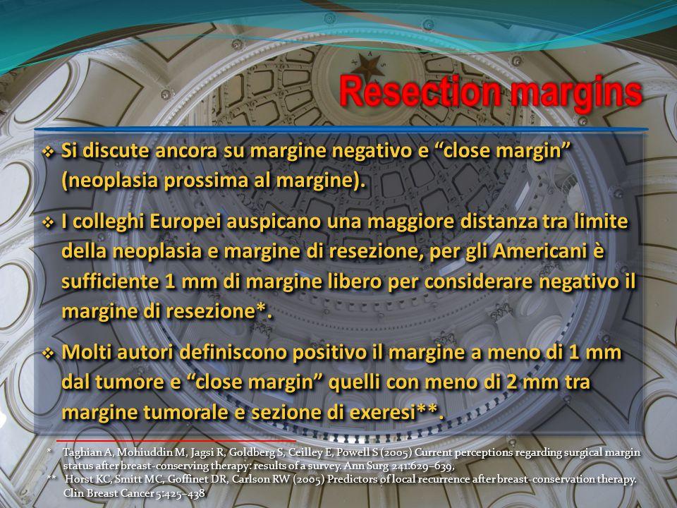 Resection margins Si discute ancora su margine negativo e close margin (neoplasia prossima al margine).