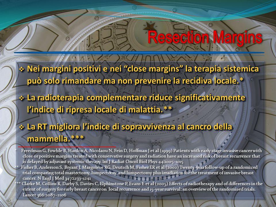 Resection Margins Nei margini positivi e nei close margins la terapia sistemica può solo rimandare ma non prevenire la recidiva locale.*