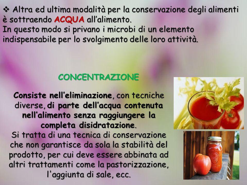 Altra ed ultima modalità per la conservazione degli alimenti è sottraendo ACQUA all'alimento.