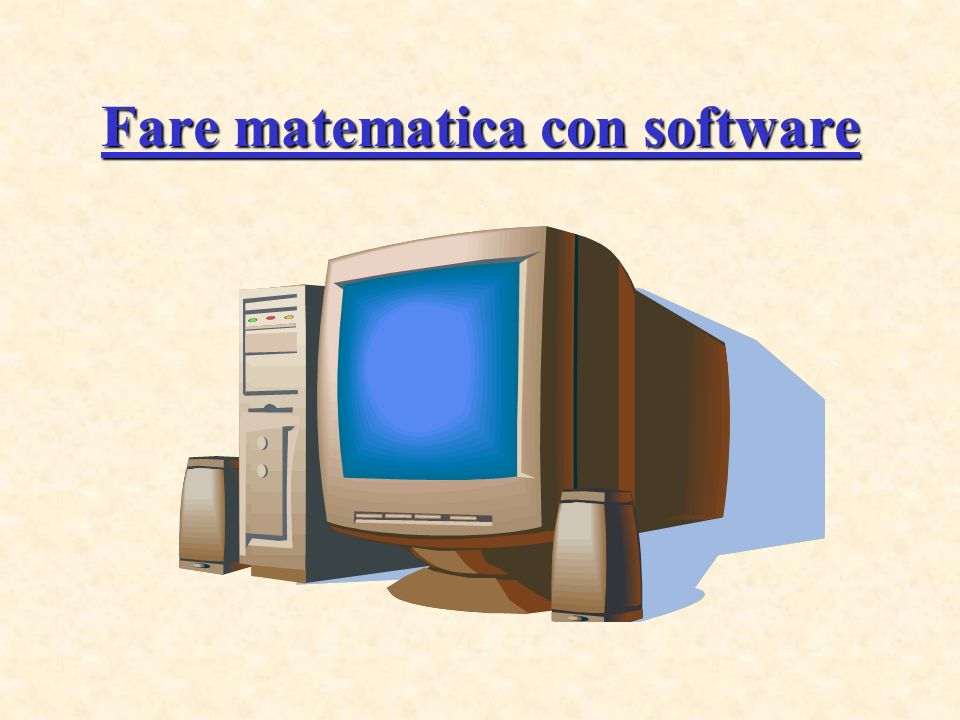 Fare matematica con software