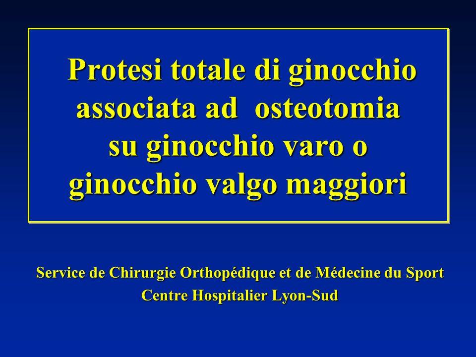 Protesi totale di ginocchio associata ad osteotomia su ginocchio varo o ginocchio valgo maggiori
