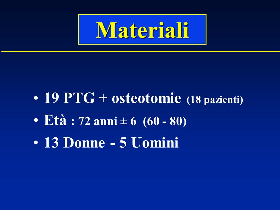 Materiali 19 PTG + osteotomie (18 pazienti)