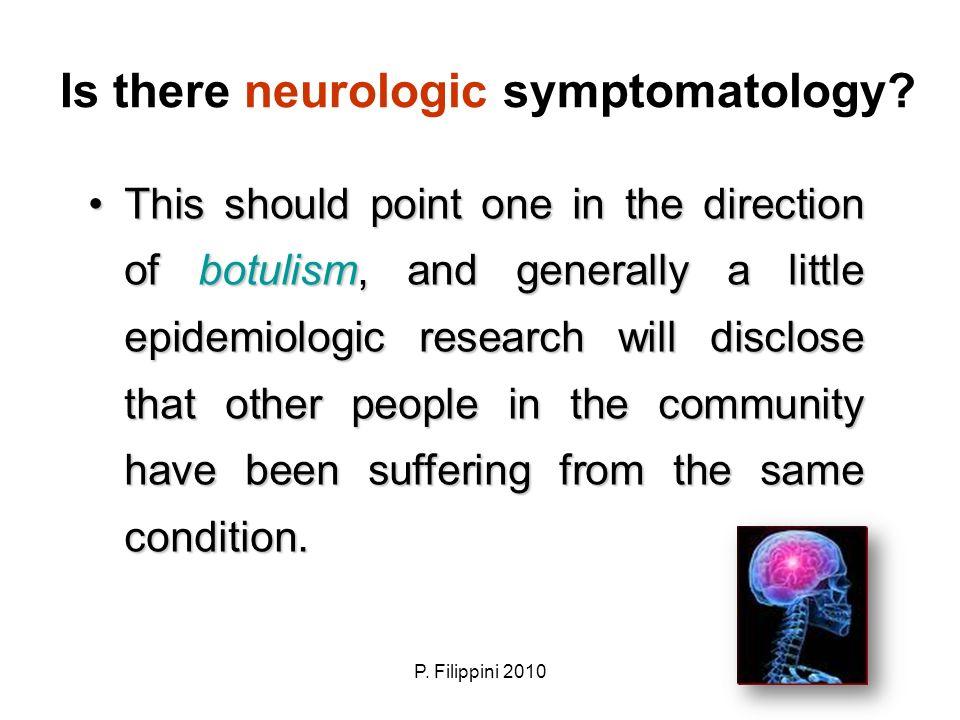 Is there neurologic symptomatology