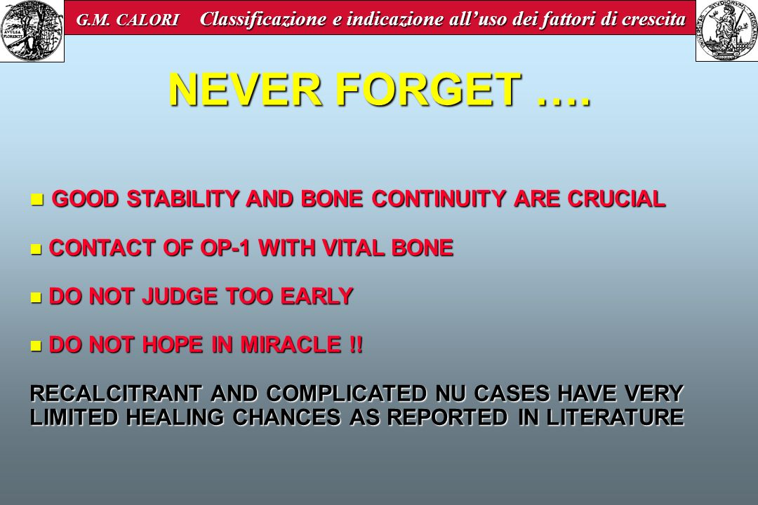 NEVER FORGET …. GOOD STABILITY AND BONE CONTINUITY ARE CRUCIAL