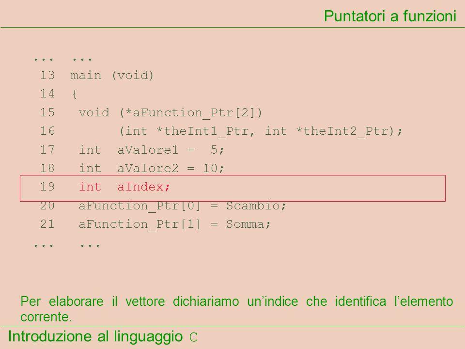 Puntatori a funzioni ... ... 13 main (void) 14 {