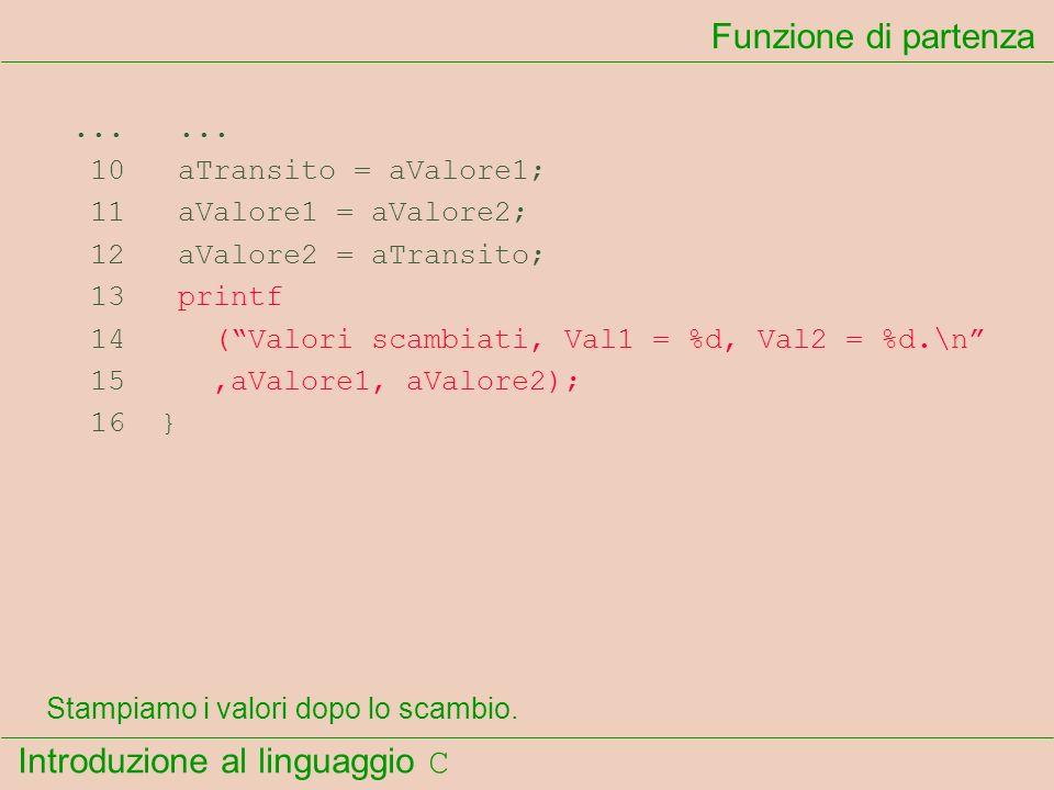 Funzione di partenza ... ... 10 aTransito = aValore1;