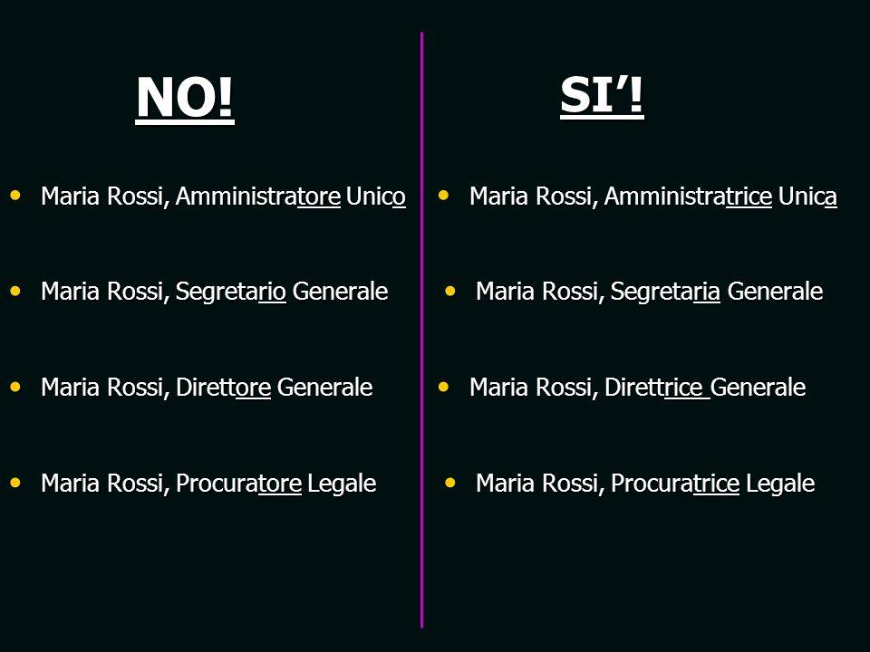 NO! SI'! Maria Rossi, Amministratore Unico