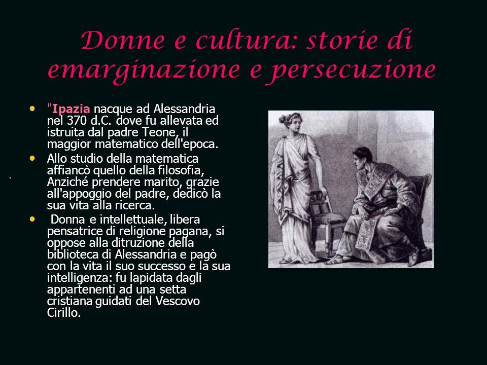 Donne e cultura: storie di emarginazione e persecuzione